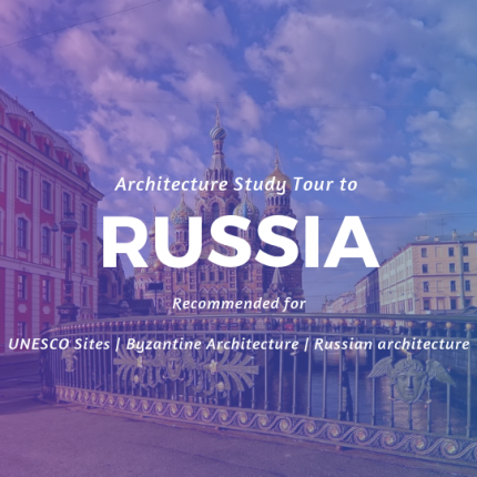 Architecture Study Tour to Russia