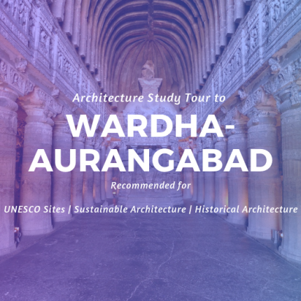 Architecture study tour to Wardha-Aurangabad